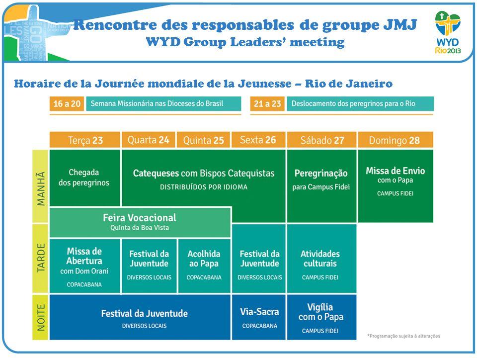 Rencontre des responsables de groupe JMJ WYD Group Leaders meeting Horaire de la Journée mondiale de la Jeunesse – Rio de Janeiro