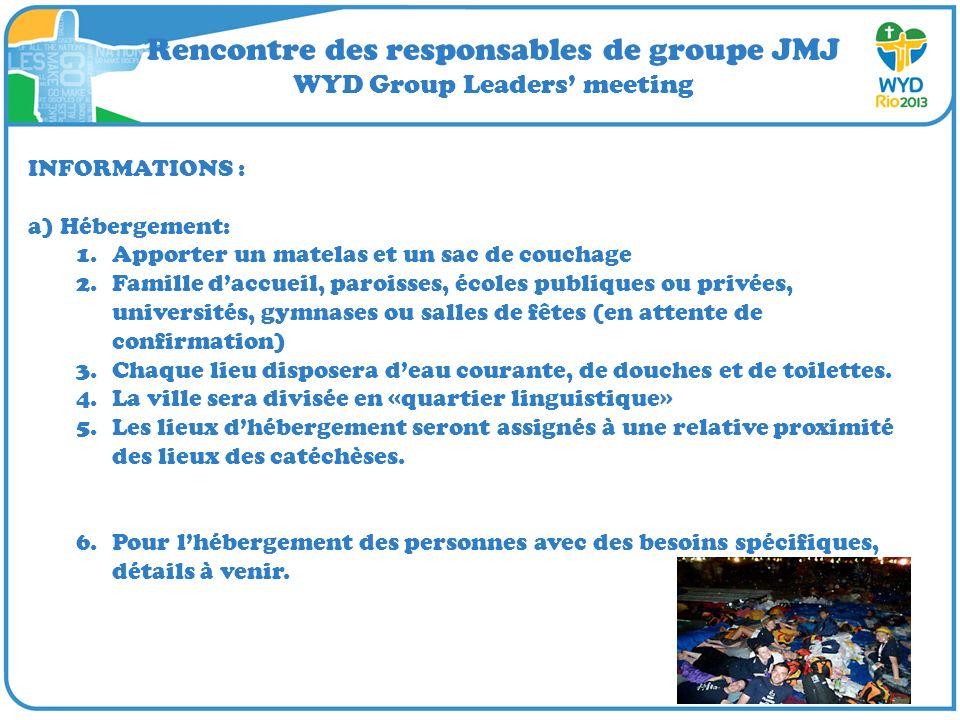 Rencontre des responsables de groupe JMJ WYD Group Leaders meeting INFORMATIONS : a) Hébergement: 1.Apporter un matelas et un sac de couchage 2.Famill