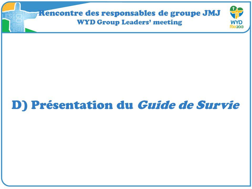 Rencontre des responsables de groupe JMJ WYD Group Leaders meeting D) Présentation du Guide de Survie