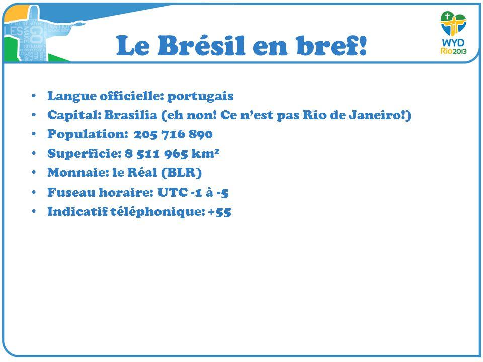 Le Brésil en bref! Langue officielle: portugais Capital: Brasilia (eh non! Ce nest pas Rio de Janeiro!) Population: 205 716 890 Superficie: 8 511 965