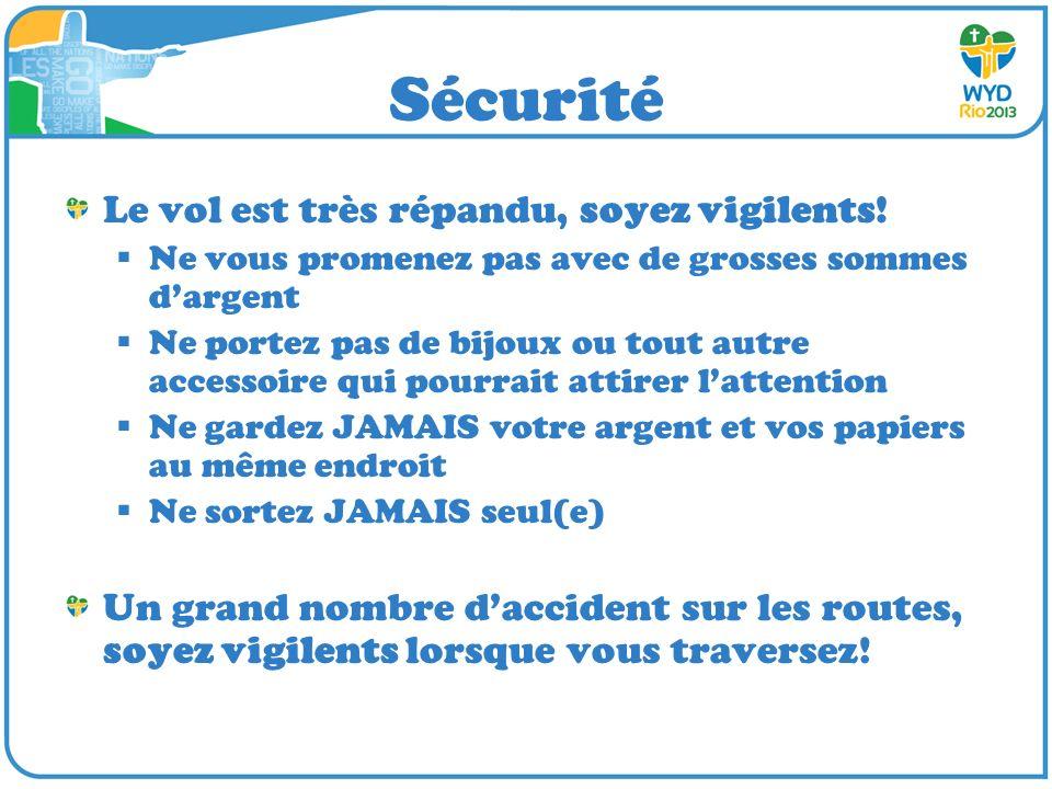 Sécurité Le vol est très répandu, soyez vigilents.