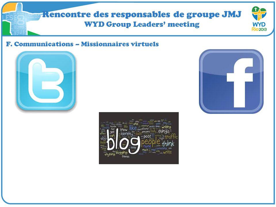 Rencontre des responsables de groupe JMJ WYD Group Leaders meeting F. Communications – Missionnaires virtuels