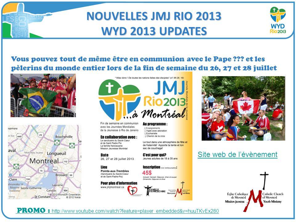 NOUVELLES JMJ RIO 2013 WYD 2013 UPDATES Vous pouvez tout de même être en communion avec le Pape ??? et les pèlerins du monde entier lors de la fin de