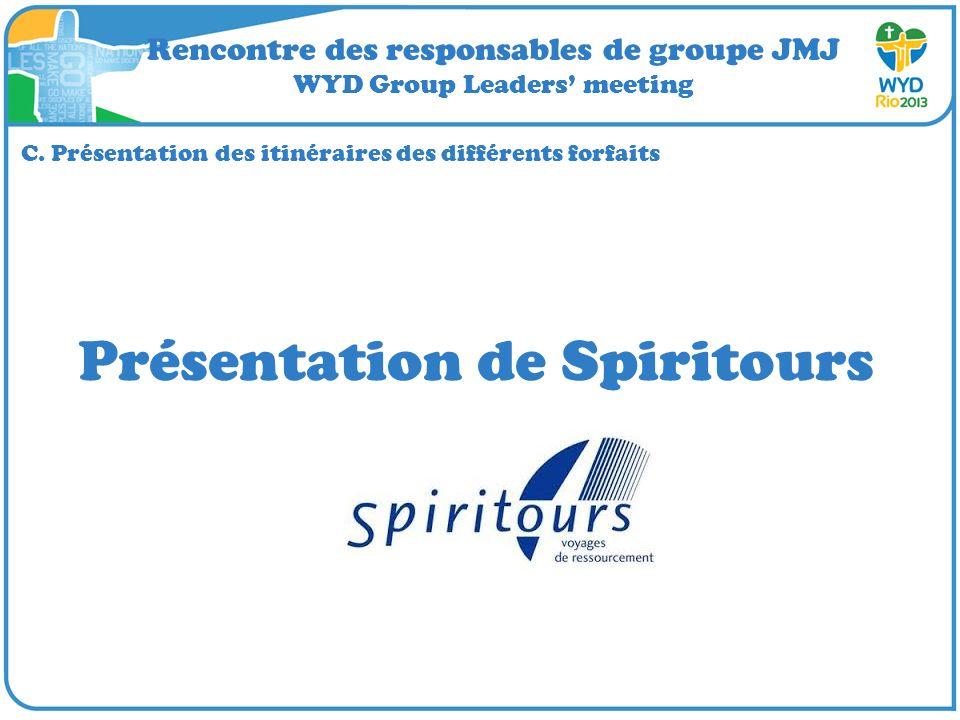 Rencontre des responsables de groupe JMJ WYD Group Leaders meeting C. Présentation des itinéraires des différents forfaits Présentation de Spiritours