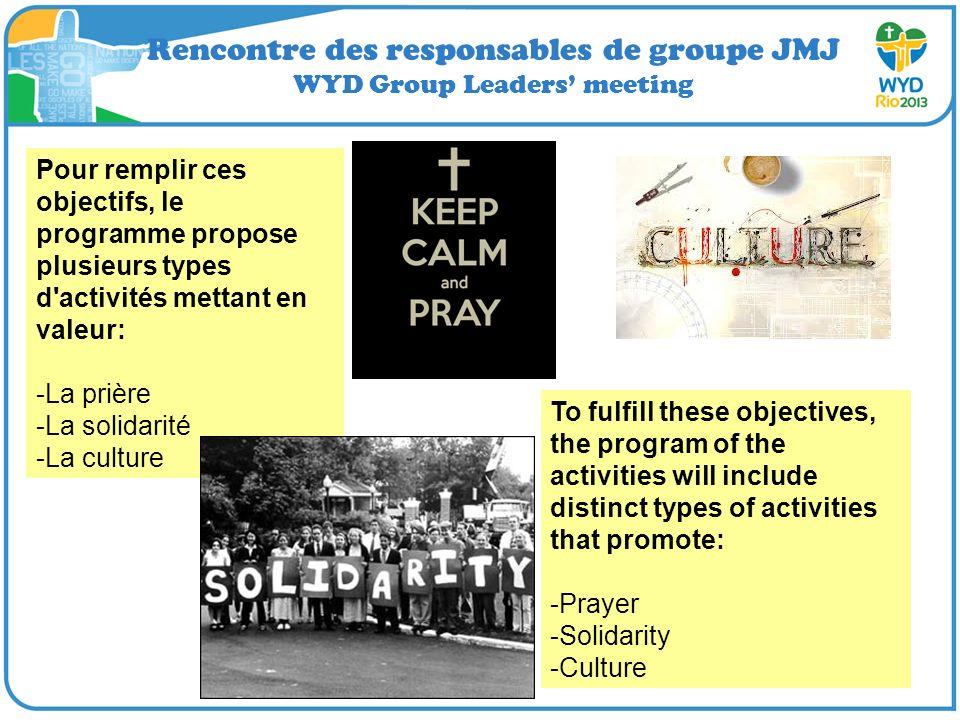 Rencontre des responsables de groupe JMJ WYD Group Leaders meeting Pour remplir ces objectifs, le programme propose plusieurs types d'activités mettan