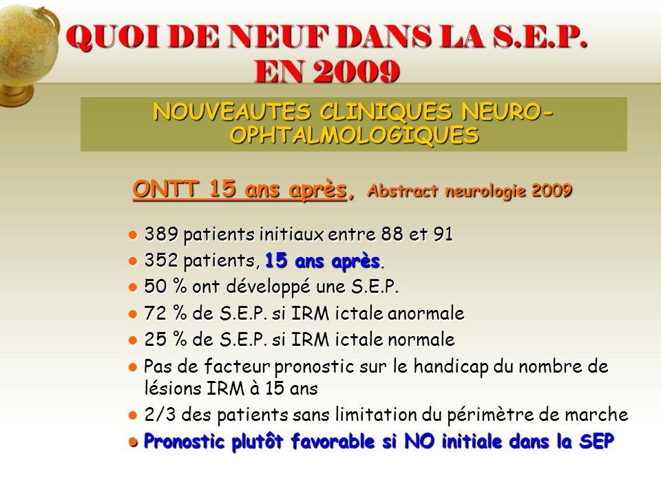 QUOI DE NEUF DANS LA S.E.P. EN 2009 ONTT 15 ans après, Abstract neurologie 2009 389 patients initiaux entre 88 et 91 389 patients initiaux entre 88 et