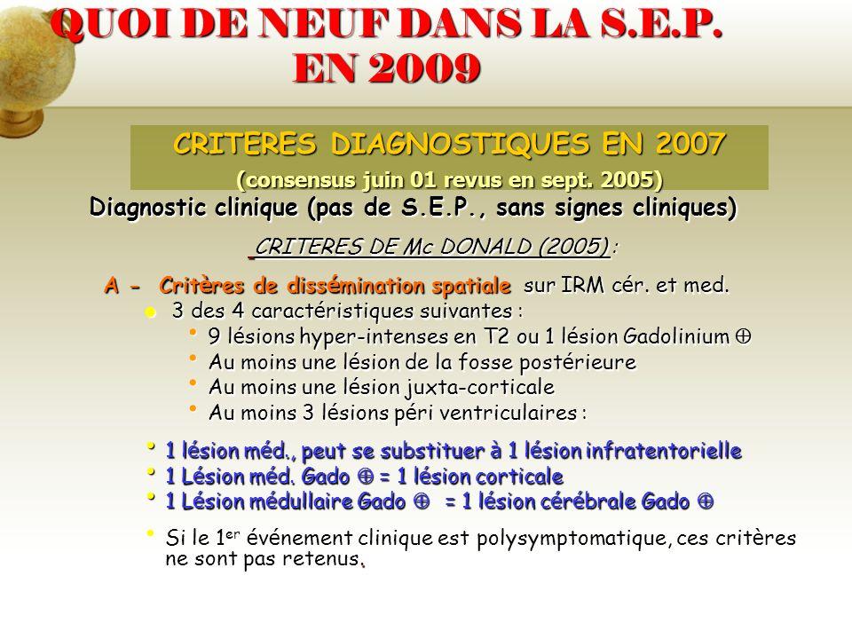 QUOI DE NEUF DANS LA S.E.P. EN 2009 Diagnostic clinique (pas de S.E.P., sans signes cliniques) Diagnostic clinique (pas de S.E.P., sans signes cliniqu