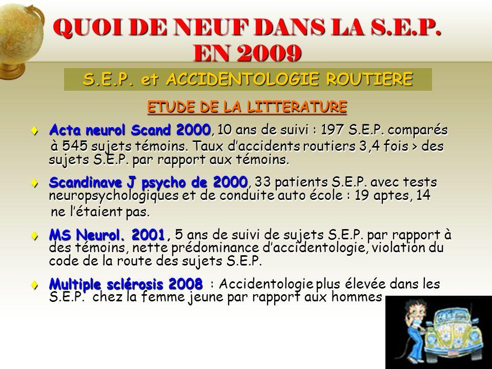 ETUDE DE LA LITTERATURE Acta neurol Scand 2000, 10 ans de suivi : 197 S.E.P. comparés Acta neurol Scand 2000, 10 ans de suivi : 197 S.E.P. comparés à