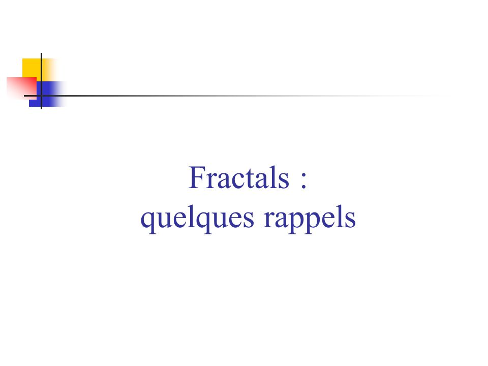 Fractals : quelques rappels