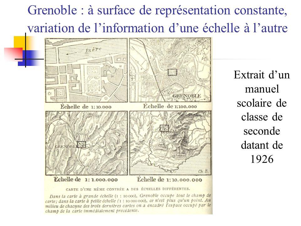 Grenoble : à surface de représentation constante, variation de linformation dune échelle à lautre Extrait dun manuel scolaire de classe de seconde dat