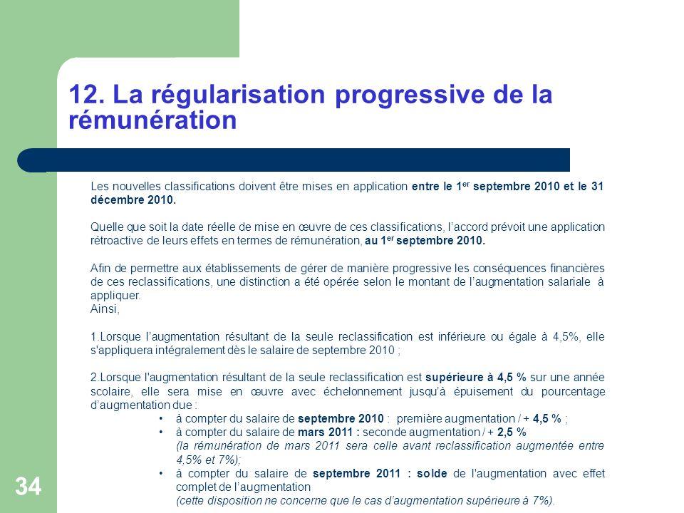 34 12. La régularisation progressive de la rémunération Les nouvelles classifications doivent être mises en application entre le 1 er septembre 2010 e