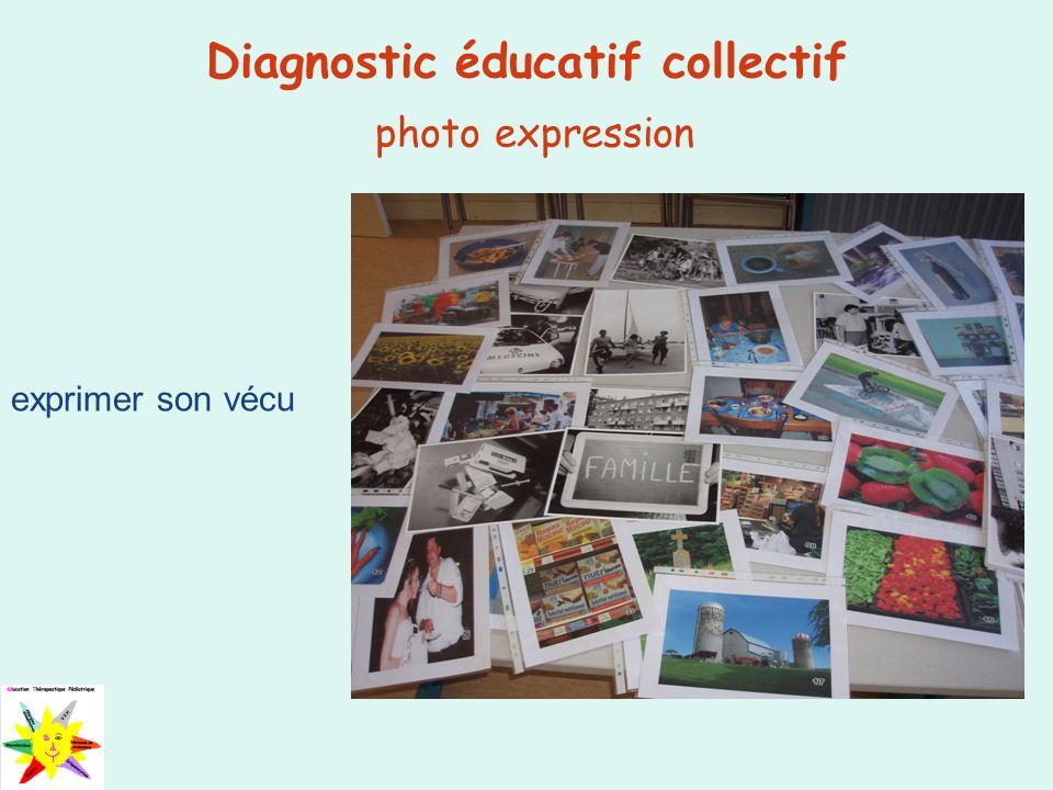 Diagnostic éducatif collectif photo expression exprimer son vécu