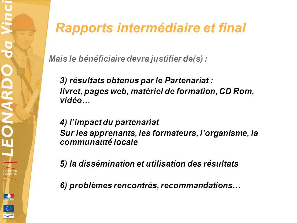 Rapports intermédiaire et final Mais le bénéficiaire devra justifier de(s) : 3) résultats obtenus par le Partenariat : livret, pages web, matériel de