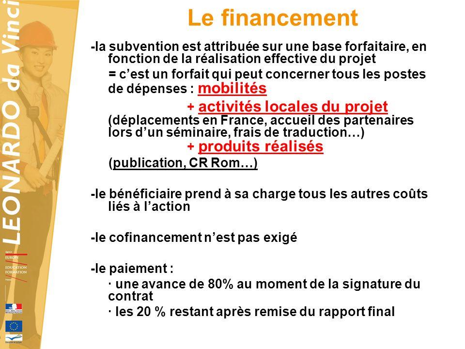 Le financement -la subvention est attribuée sur une base forfaitaire, en fonction de la réalisation effective du projet = cest un forfait qui peut con