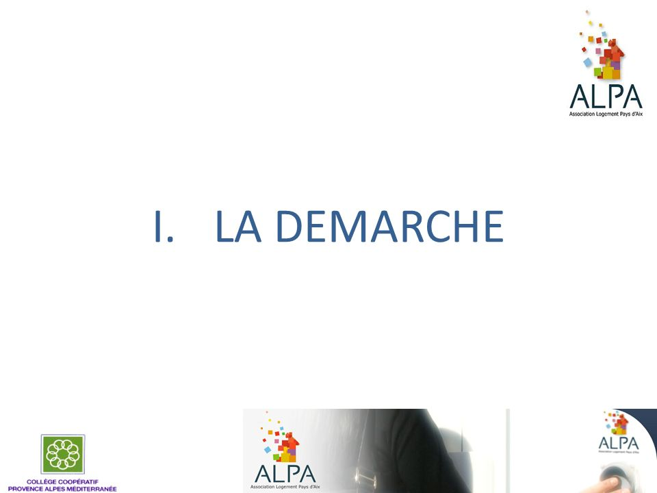 I.LA DEMARCHE