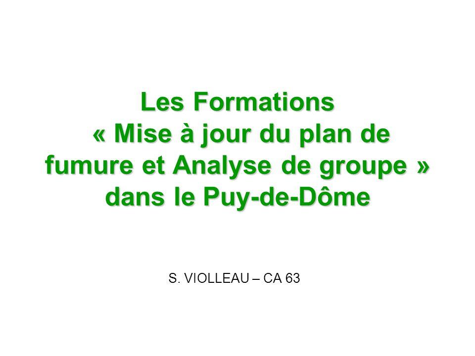 Les Formations « Mise à jour du plan de fumure et Analyse de groupe » dans le Puy-de-Dôme S. VIOLLEAU – CA 63