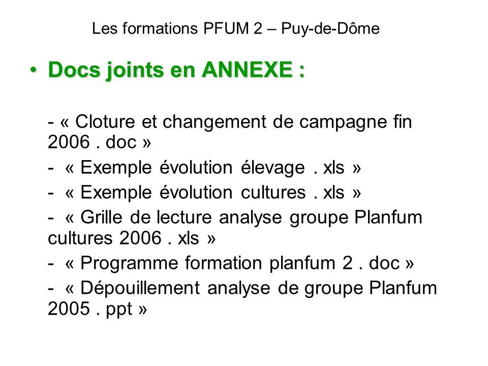 Les formations PFUM 2 – Puy-de-Dôme Docs joints en ANNEXE :Docs joints en ANNEXE : - « Cloture et changement de campagne fin 2006. doc » - « Exemple é
