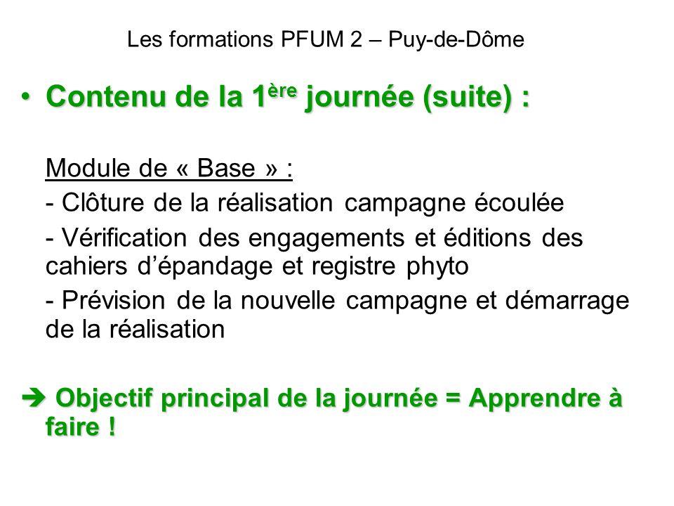 Les formations PFUM 2 – Puy-de-Dôme Contenu de la 1 ère journée (suite) :Contenu de la 1 ère journée (suite) : Module de « Base » : - Clôture de la ré