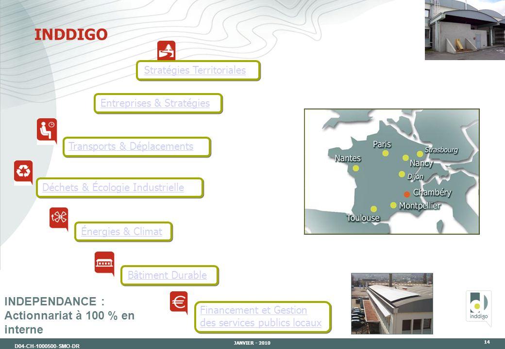 D04-CH-1000500-SMO-DR JANVIER - 2010 14 INDDIGO INDEPENDANCE : Actionnariat à 100 % en interne Financement et Gestion des services publics locaux Tran