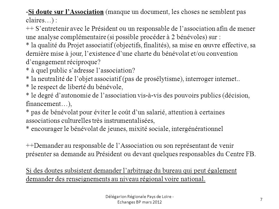 -Si doute sur lAssociation (manque un document, les choses ne semblent pas claires…) : ++ Sentretenir avec le Président ou un responsable de lassociat