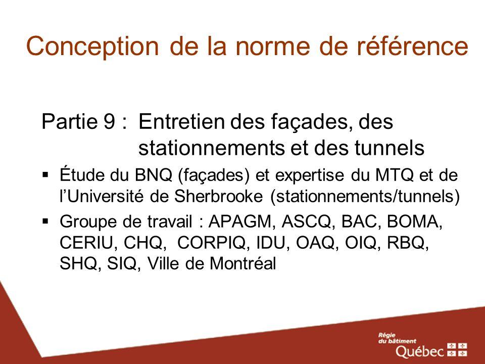 Conception de la norme de référence Partie 9 :Entretien des façades, des stationnements et des tunnels Étude du BNQ (façades) et expertise du MTQ et d