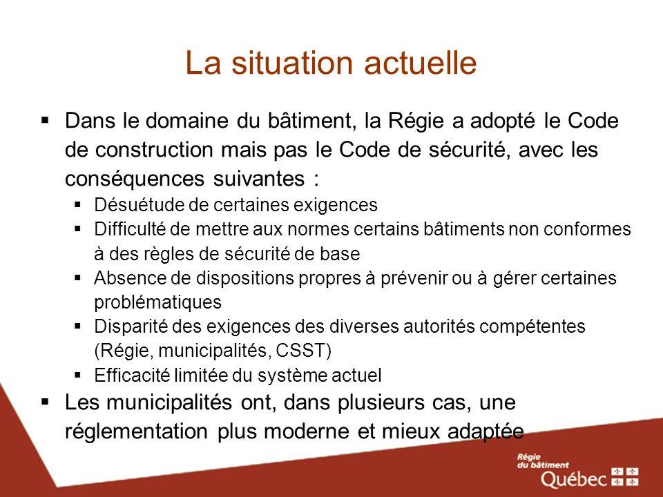 La situation actuelle Dans le domaine du bâtiment, la Régie a adopté le Code de construction mais pas le Code de sécurité, avec les conséquences suiva