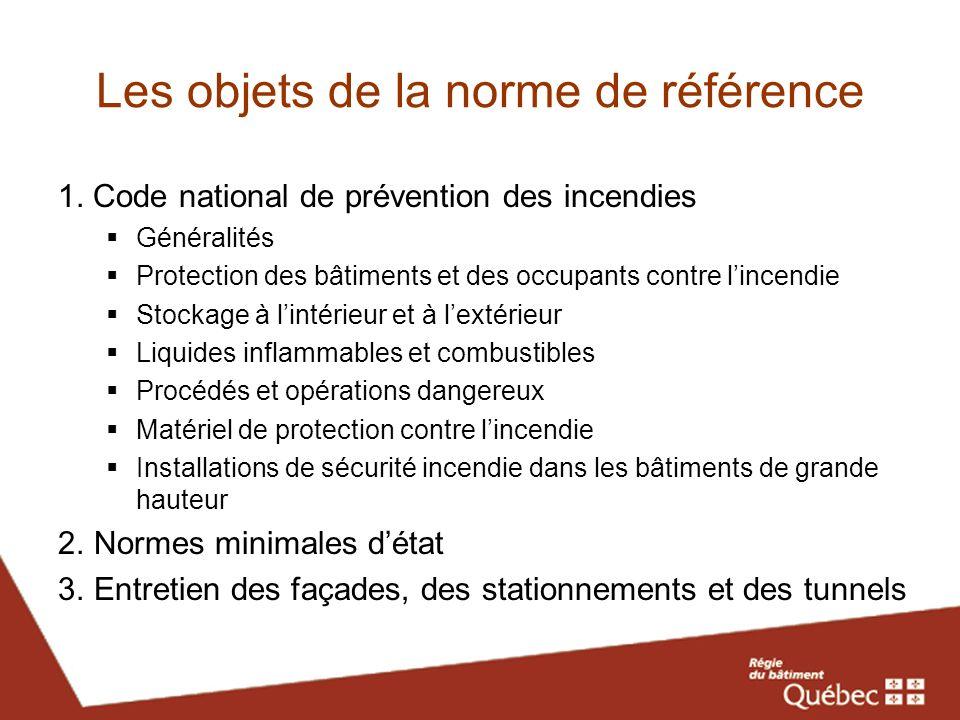 Les objets de la norme de référence 1. Code national de prévention des incendies Généralités Protection des bâtiments et des occupants contre lincendi