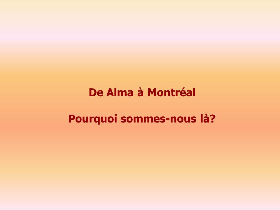 De Alma à Montréal Pourquoi sommes-nous là