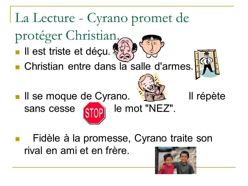 La Lecture - Cyrano promet de protéger Christian. Il est triste et déçu. Christian entre dans la salle d'armes. Il se moque de Cyrano.Il répète sans c