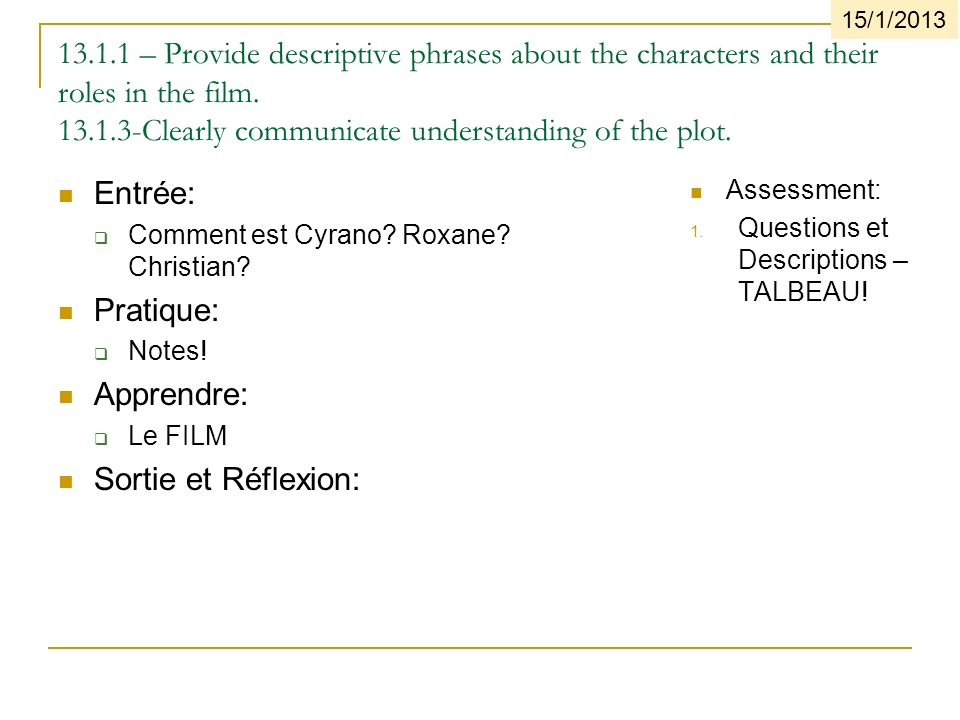 13.1.1 – Provide descriptive phrases about the characters and their roles in the film.