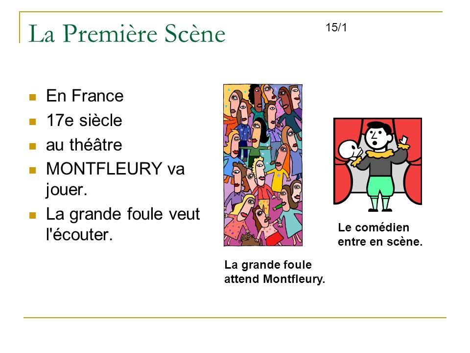 La Première Scène En France 17e siècle au théâtre MONTFLEURY va jouer. La grande foule veut l'écouter. La grande foule attend Montfleury. Le comédien