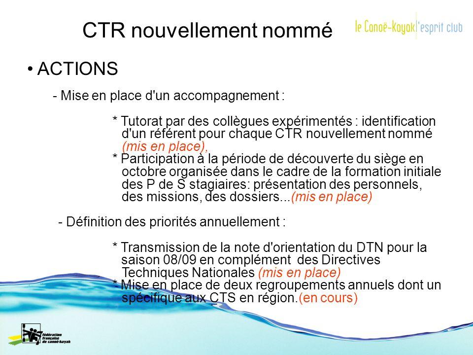 CTR nouvellement nommé ACTIONS - Mise en place d'un accompagnement : * Tutorat par des collègues expérimentés : identification d'un référent pour chaq