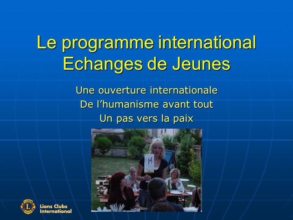 Le programme international Echanges de Jeunes Une ouverture internationale De lhumanisme avant tout Un pas vers la paix