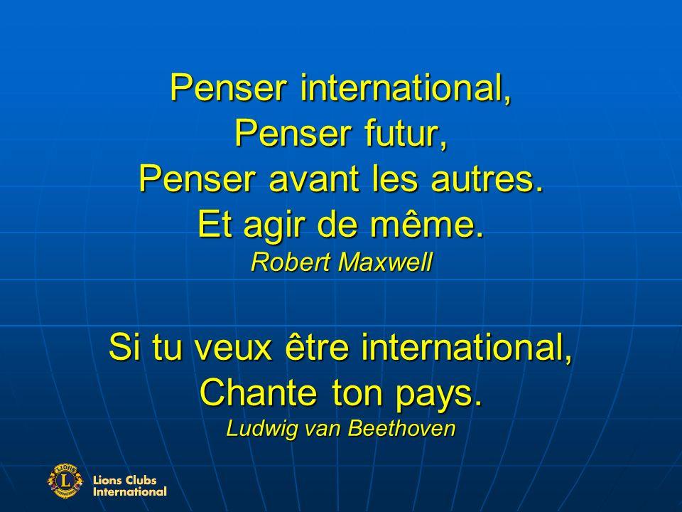 Penser international, Penser futur, Penser avant les autres.