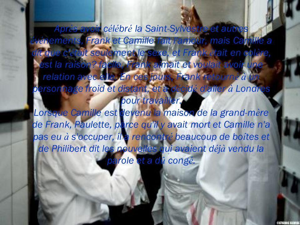 Apr è s avoir c é l é br é la Saint-Sylvestre et autres é v é nements, Frank et Camille fait l amour, mais Camille a dit que c é tait seulement le sexe, et Frank é tait en col è re, est la raison.