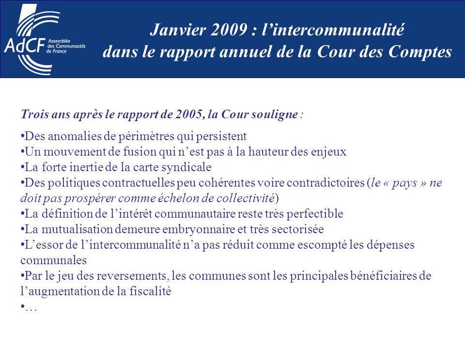 Trois ans après le rapport de 2005, la Cour souligne : Des anomalies de périmètres qui persistent Un mouvement de fusion qui nest pas à la hauteur des