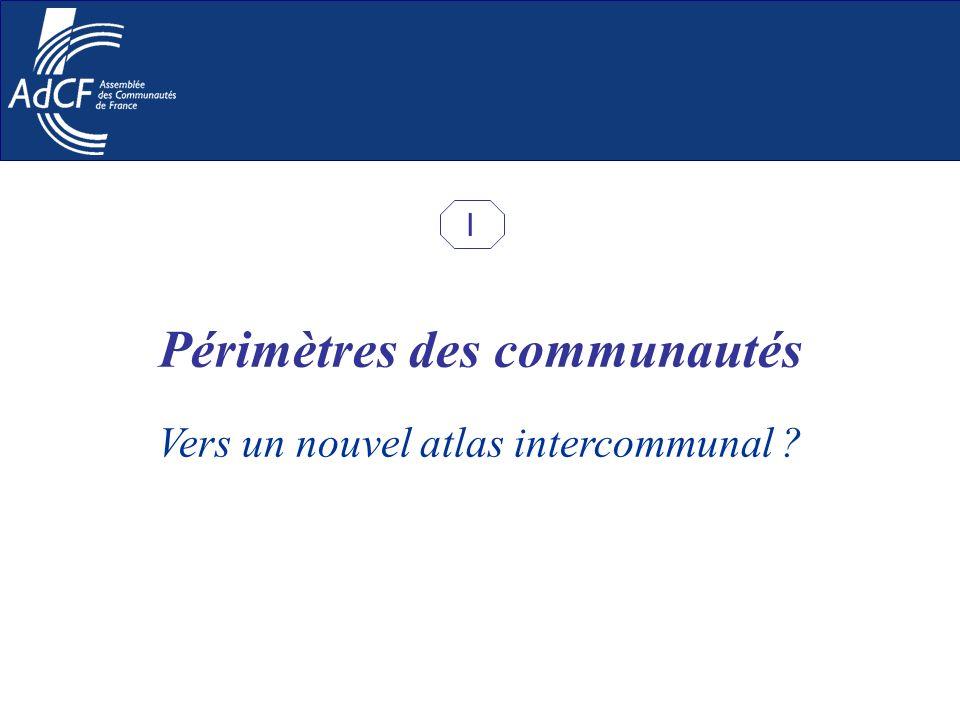Vers un nouvel atlas intercommunal ? Périmètres des communautés I