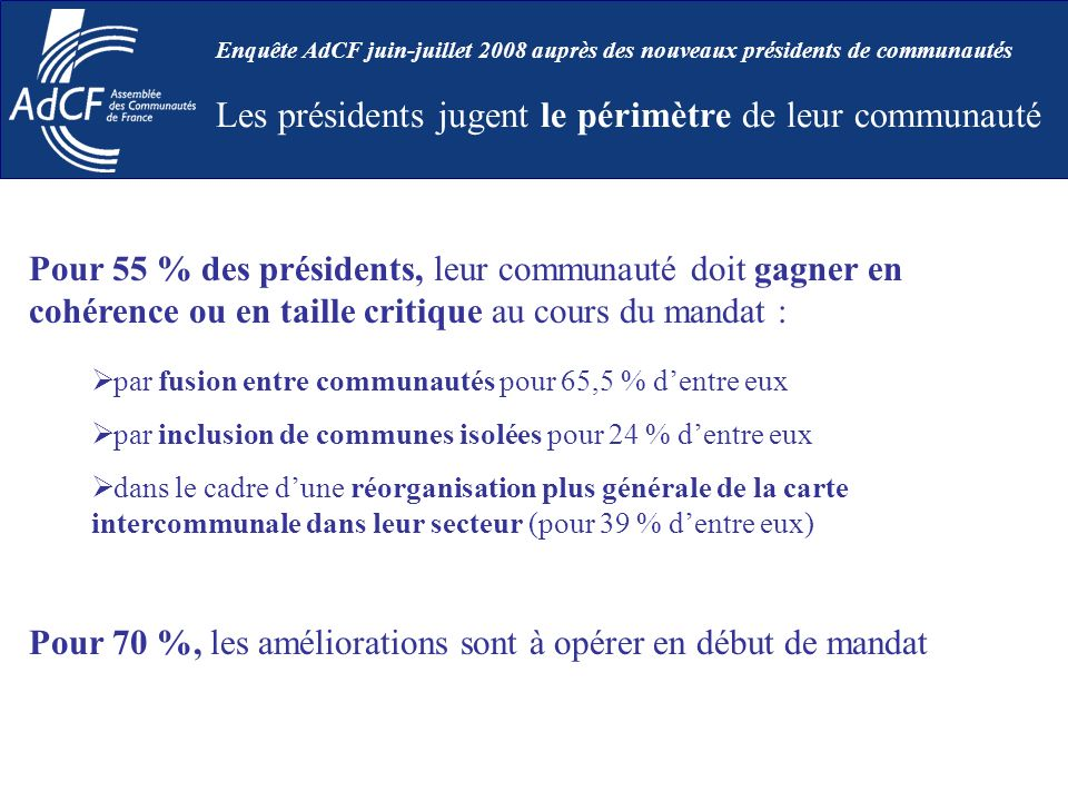 Pour 55 % des présidents, leur communauté doit gagner en cohérence ou en taille critique au cours du mandat : par fusion entre communautés pour 65,5 %