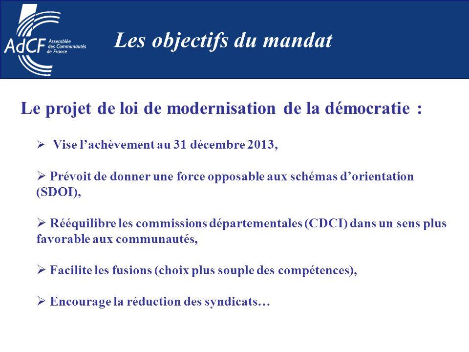 Vise lachèvement au 31 décembre 2013, Prévoit de donner une force opposable aux schémas dorientation (SDOI), Rééquilibre les commissions départemental