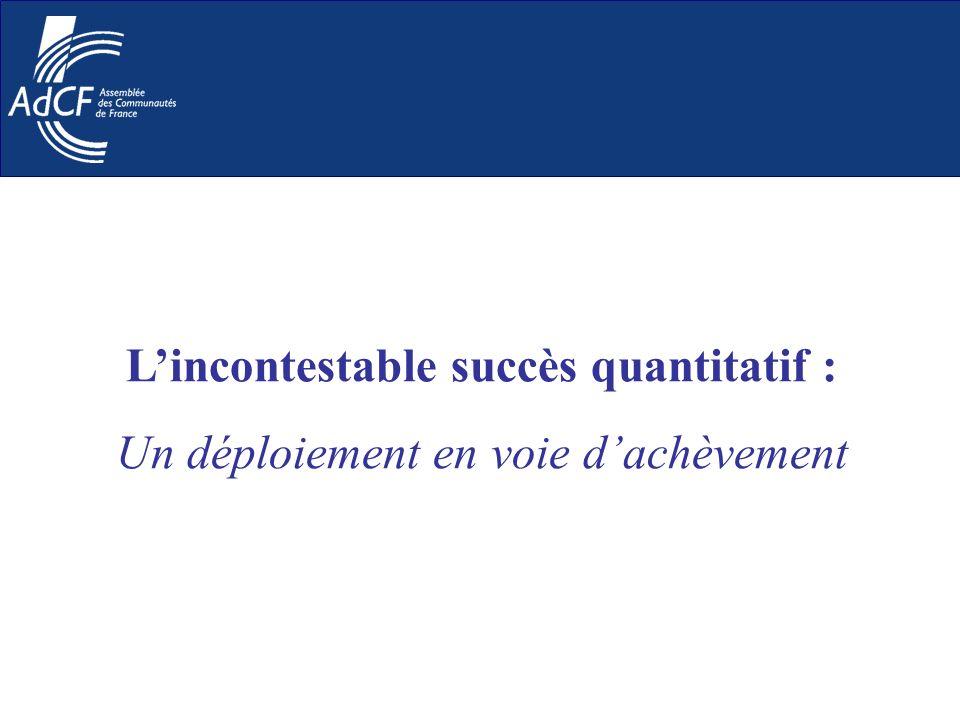 Lincontestable succès quantitatif : Un déploiement en voie dachèvement