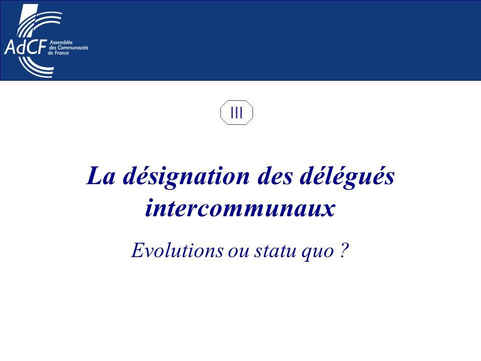 Evolutions ou statu quo ? La désignation des délégués intercommunaux III