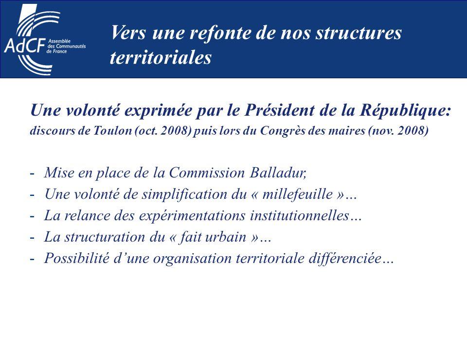 Une volonté exprimée par le Président de la République: discours de Toulon (oct. 2008) puis lors du Congrès des maires (nov. 2008) -Mise en place de l