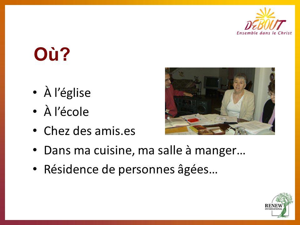 Où? À léglise À lécole Chez des amis.es Dans ma cuisine, ma salle à manger… Résidence de personnes âgées…