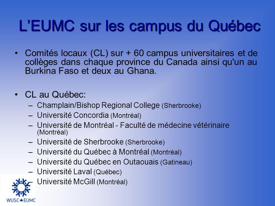 LEUMC sur les campus du Québec Comités locaux (CL) sur + 60 campus universitaires et de collèges dans chaque province du Canada ainsi qu un au Burkina Faso et deux au Ghana.