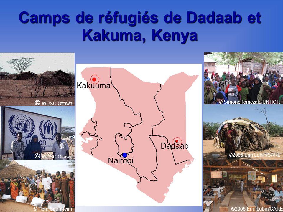 Camps de réfugiés de Dadaab et Kakuma, Kenya © Simone Tomczak, UNHCR ©2006 Erin Lubin/CARE © WUSC Ottawa © Tom Sponheim Kakuuma Nairobi Dadaab