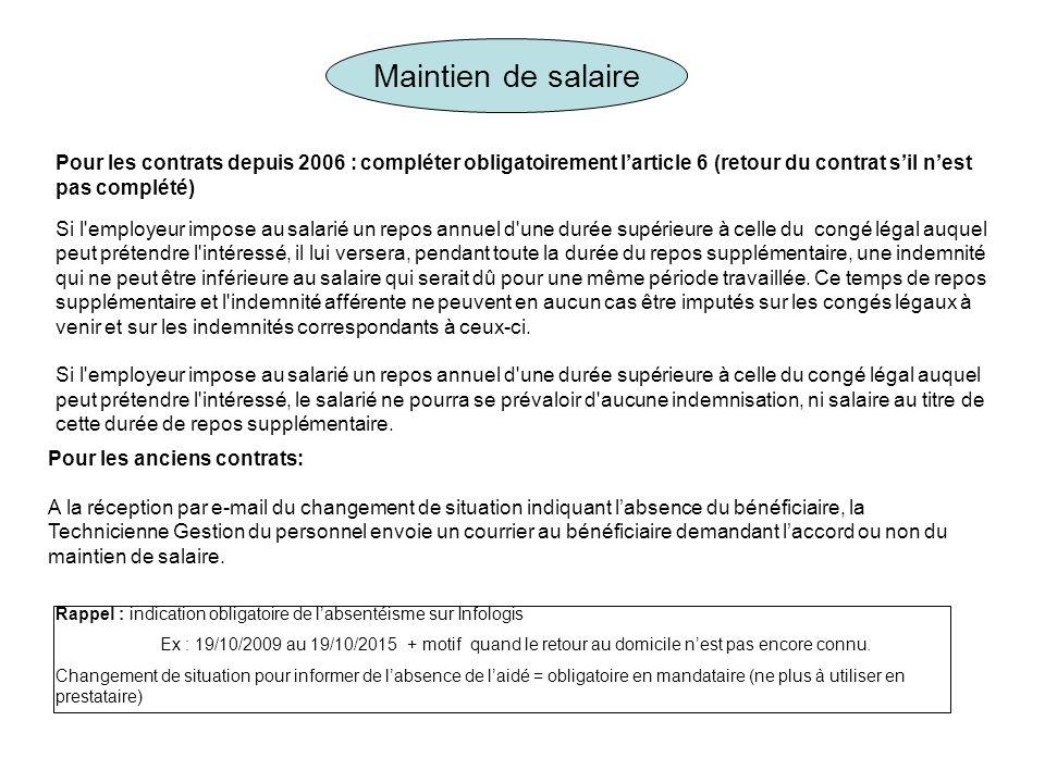 Maintien de salaire Pour les contrats depuis 2006 : compléter obligatoirement larticle 6 (retour du contrat sil nest pas complété) Si l'employeur impo