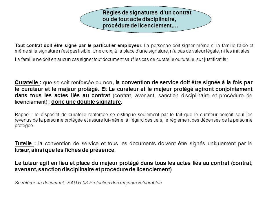 Règles de signatures dun contrat ou de tout acte disciplinaire, procédure de licenciement,… Tout contrat doit être signé par le particulier employeur.