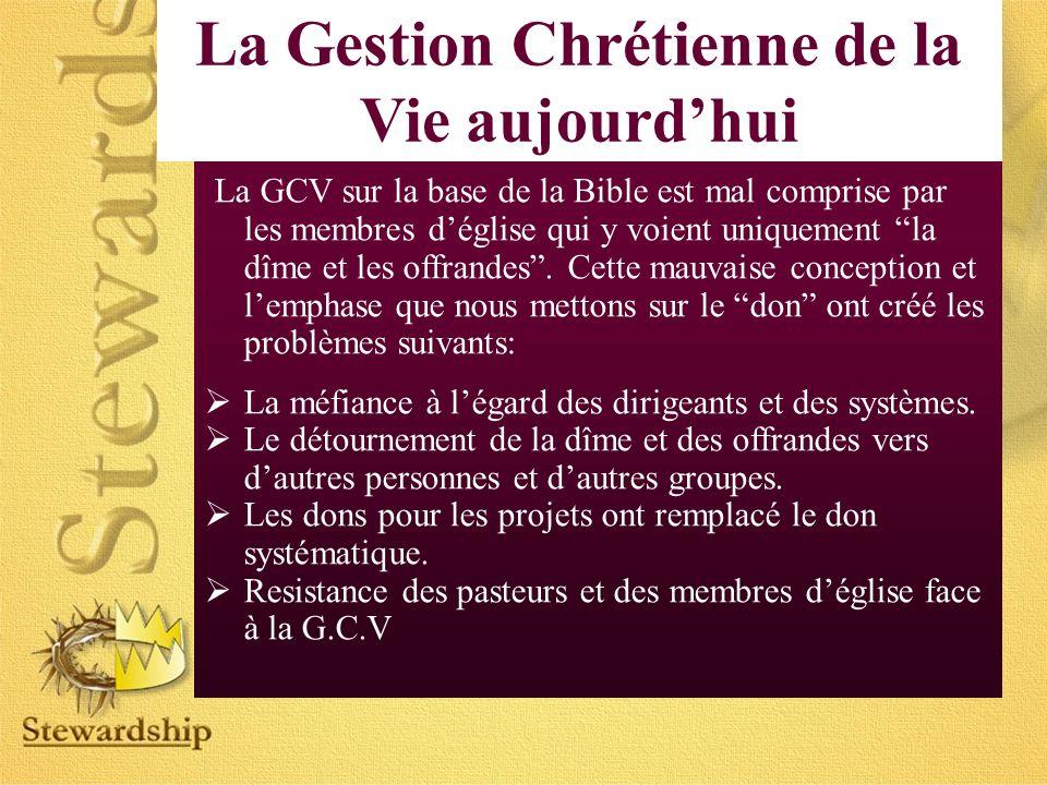 La GCV sur la base de la Bible est mal comprise par les membres déglise qui y voient uniquement la dîme et les offrandes.