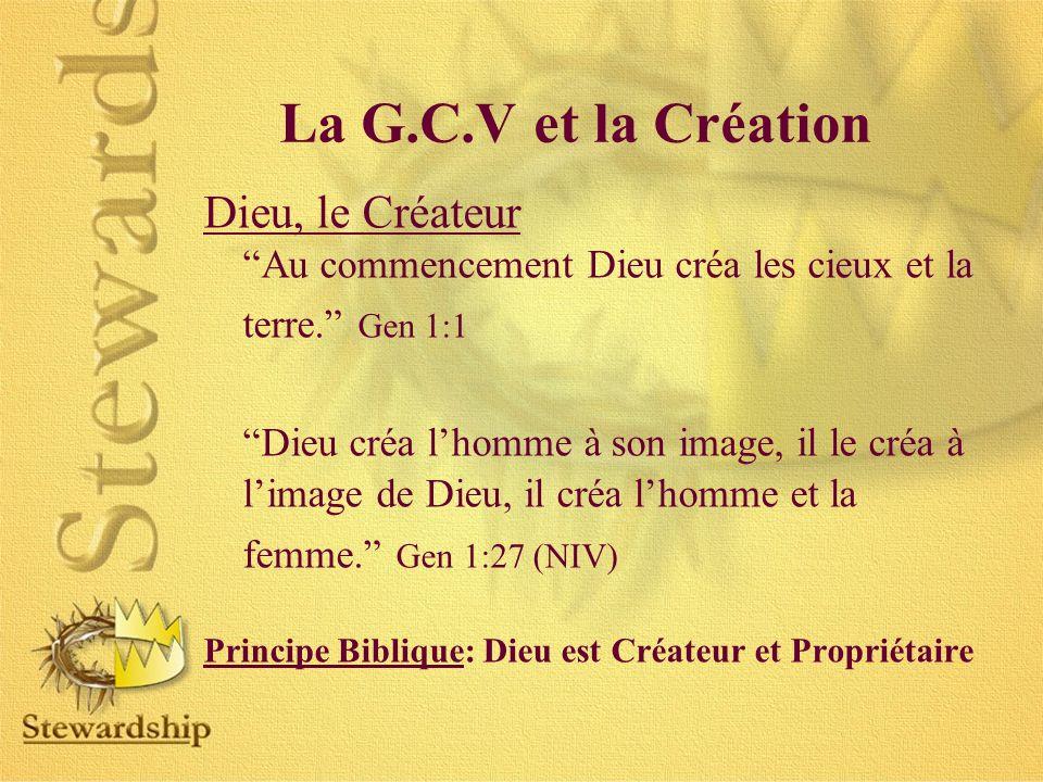 La G.C.V et la Création Dieu, le Créateur Au commencement Dieu créa les cieux et la terre.