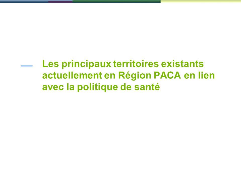 Les principaux territoires existants actuellement en Région PACA en lien avec la politique de santé